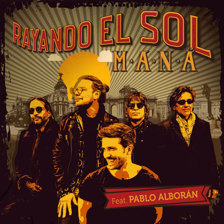 Maná y Pablo Alborán publican una nueva versión de 'Rayando el sol'